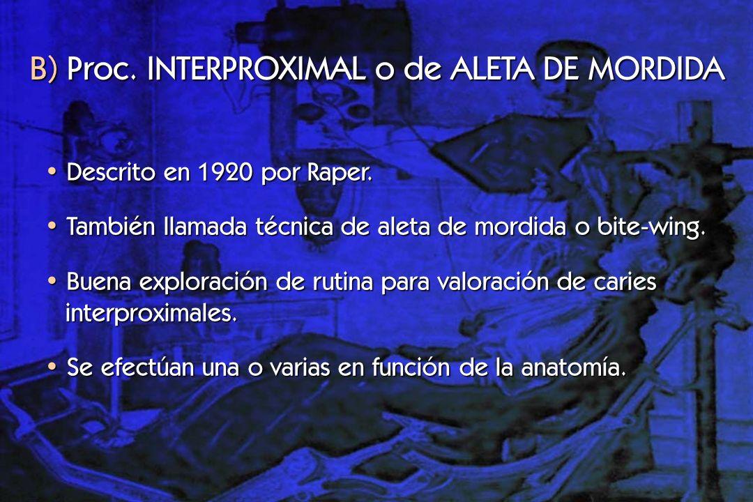 B) Proc. INTERPROXIMAL o de ALETA DE MORDIDA
