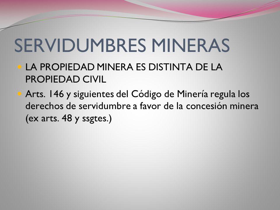 SERVIDUMBRES MINERAS LA PROPIEDAD MINERA ES DISTINTA DE LA PROPIEDAD CIVIL.