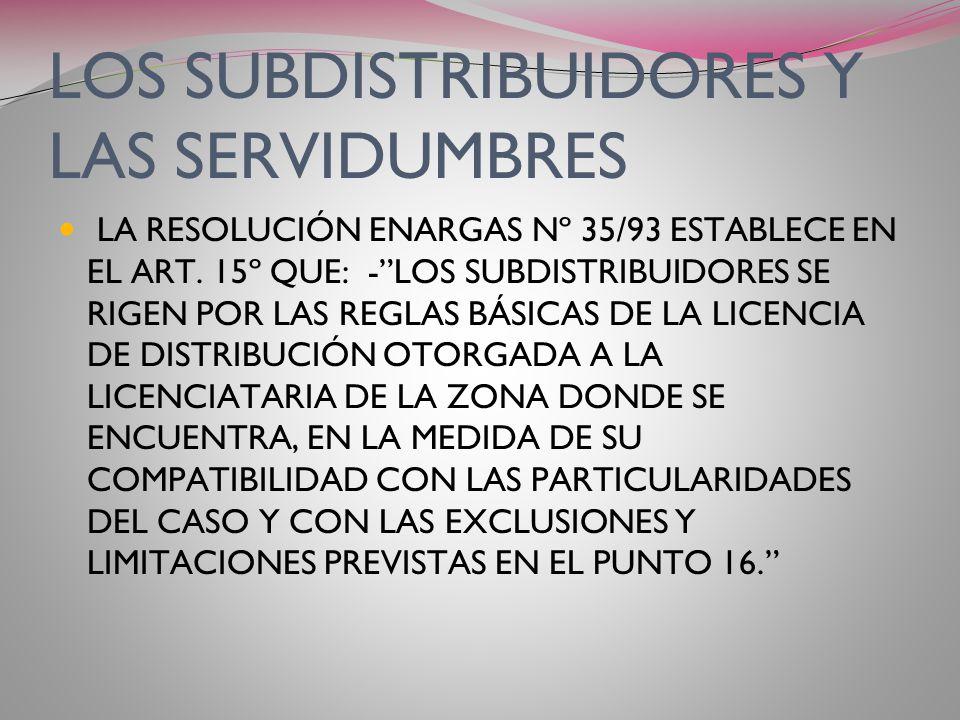 LOS SUBDISTRIBUIDORES Y LAS SERVIDUMBRES