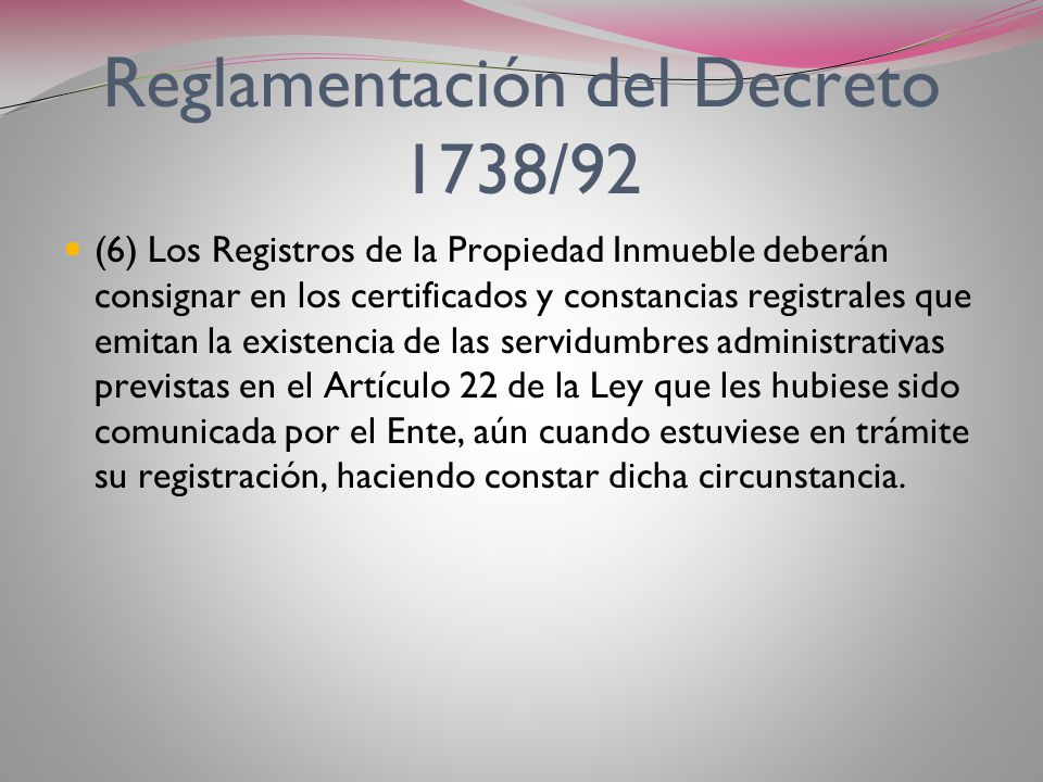 Reglamentación del Decreto 1738/92