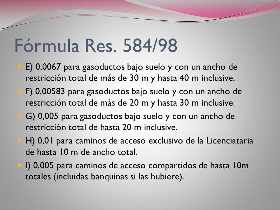 Fórmula Res. 584/98 E) 0,0067 para gasoductos bajo suelo y con un ancho de restricción total de más de 30 m y hasta 40 m inclusive.