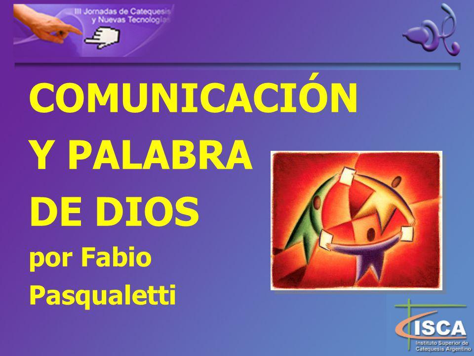 COMUNICACIÓN Y PALABRA DE DIOS por Fabio Pasqualetti