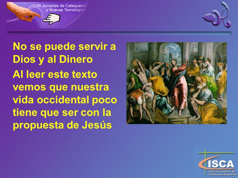 No se puede servir a Dios y al Dinero