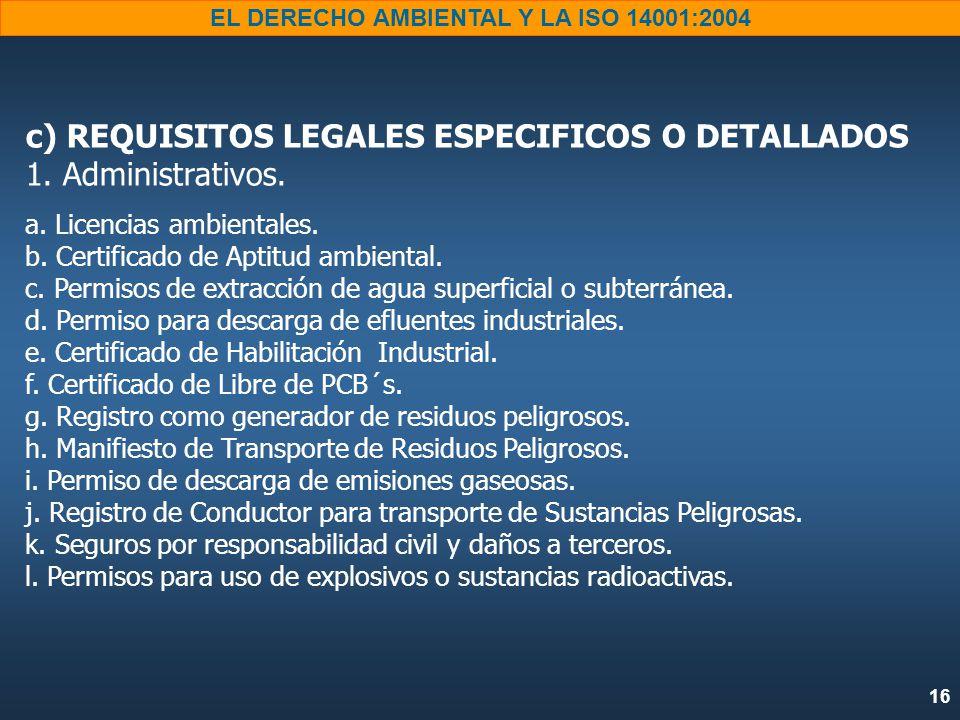 c) REQUISITOS LEGALES ESPECIFICOS O DETALLADOS 1. Administrativos.
