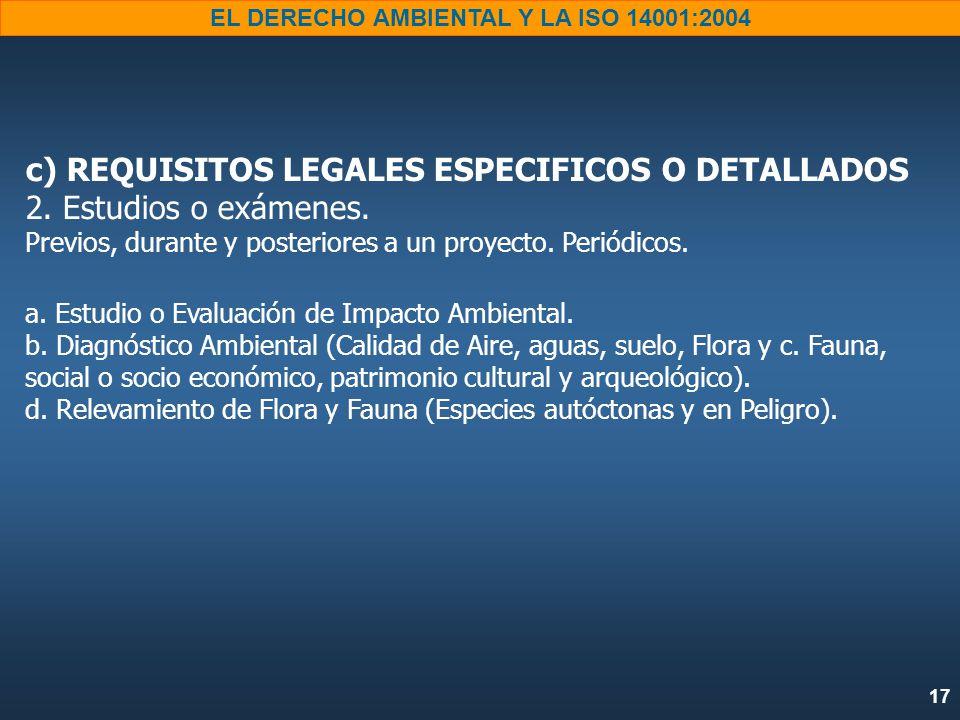 c) REQUISITOS LEGALES ESPECIFICOS O DETALLADOS 2. Estudios o exámenes