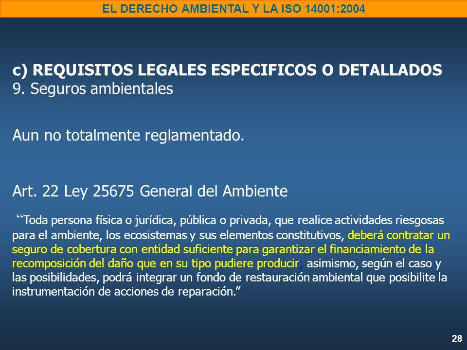 c) REQUISITOS LEGALES ESPECIFICOS O DETALLADOS 9. Seguros ambientales