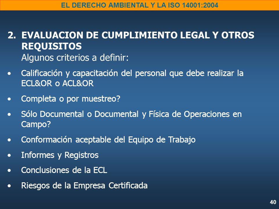 EVALUACION DE CUMPLIMIENTO LEGAL Y OTROS REQUISITOS Algunos criterios a definir: