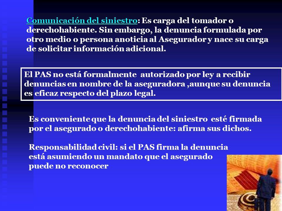 Comunicación del siniestro: Es carga del tomador o derechohabiente
