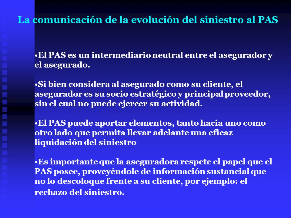 La comunicación de la evolución del siniestro al PAS