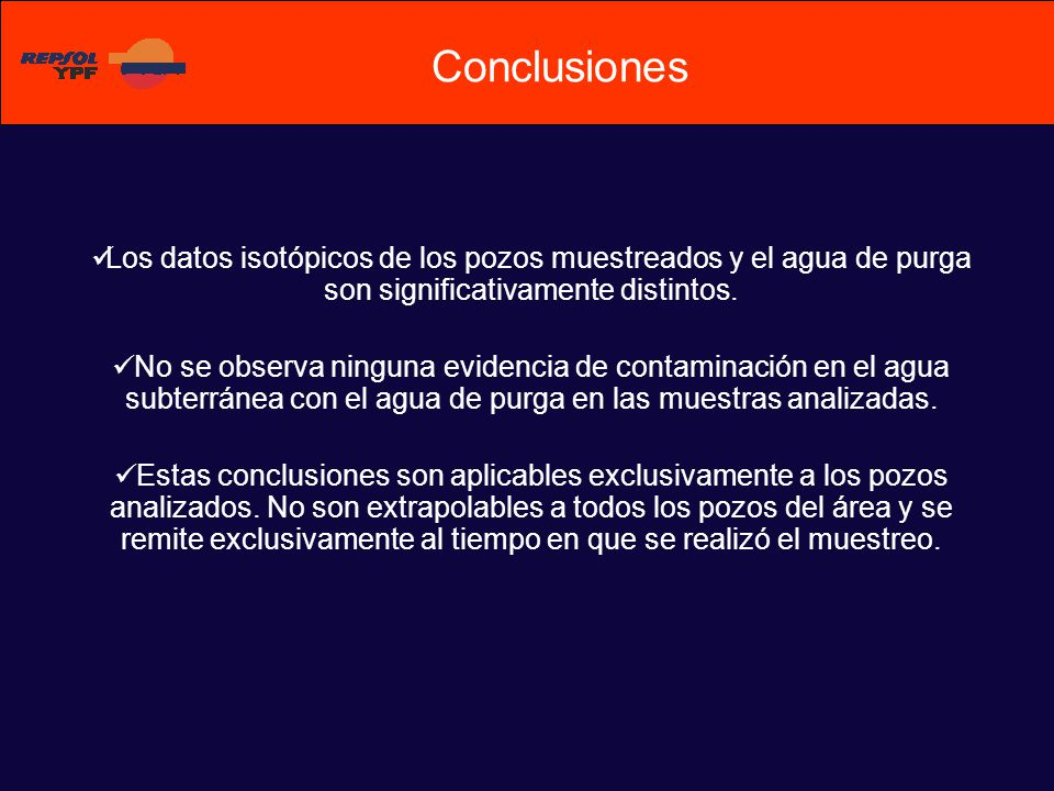 Conclusiones Los datos isotópicos de los pozos muestreados y el agua de purga son significativamente distintos.