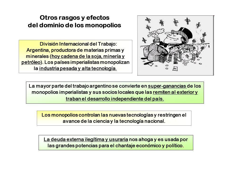 Otros rasgos y efectos del dominio de los monopolios