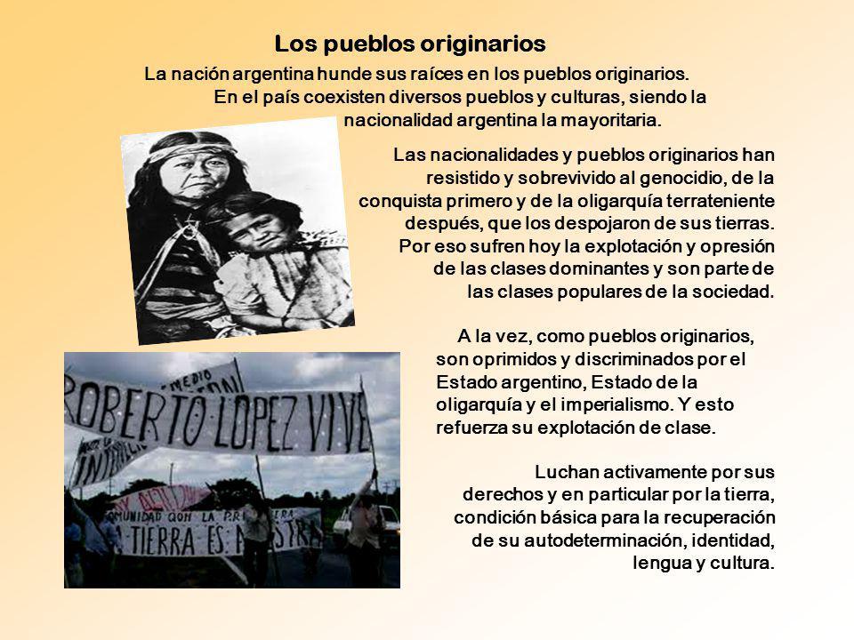 La nación argentina hunde sus raíces en los pueblos originarios.