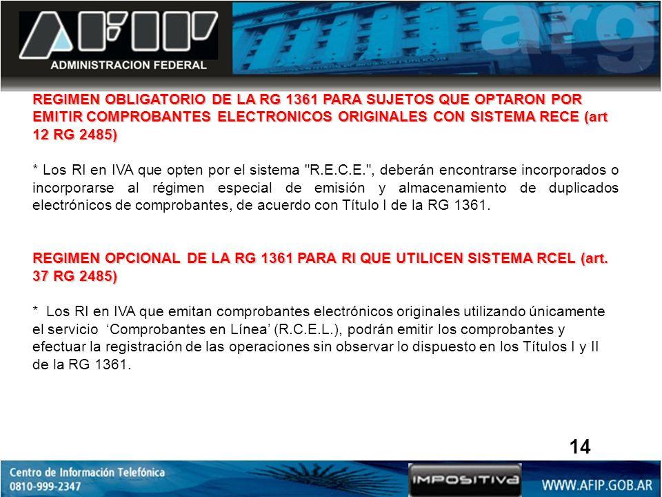 REGIMEN OBLIGATORIO DE LA RG 1361 PARA SUJETOS QUE OPTARON POR EMITIR COMPROBANTES ELECTRONICOS ORIGINALES CON SISTEMA RECE (art 12 RG 2485)