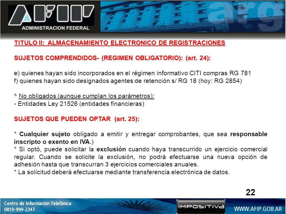 22 TITULO II: ALMACENAMIENTO ELECTRONICO DE REGISTRACIONES