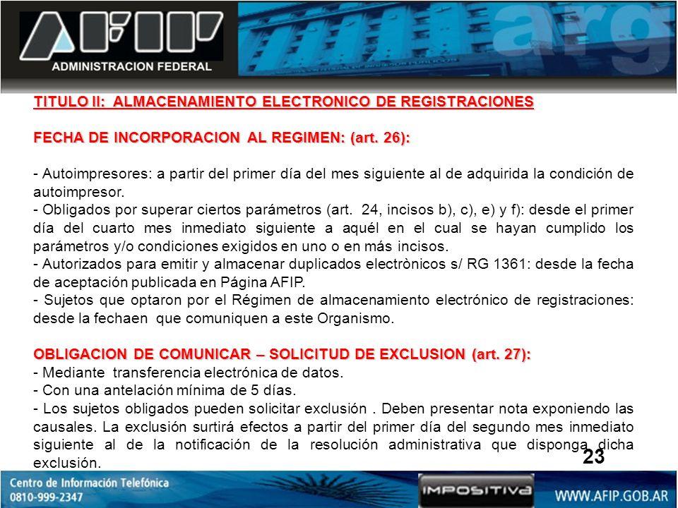 23 TITULO II: ALMACENAMIENTO ELECTRONICO DE REGISTRACIONES
