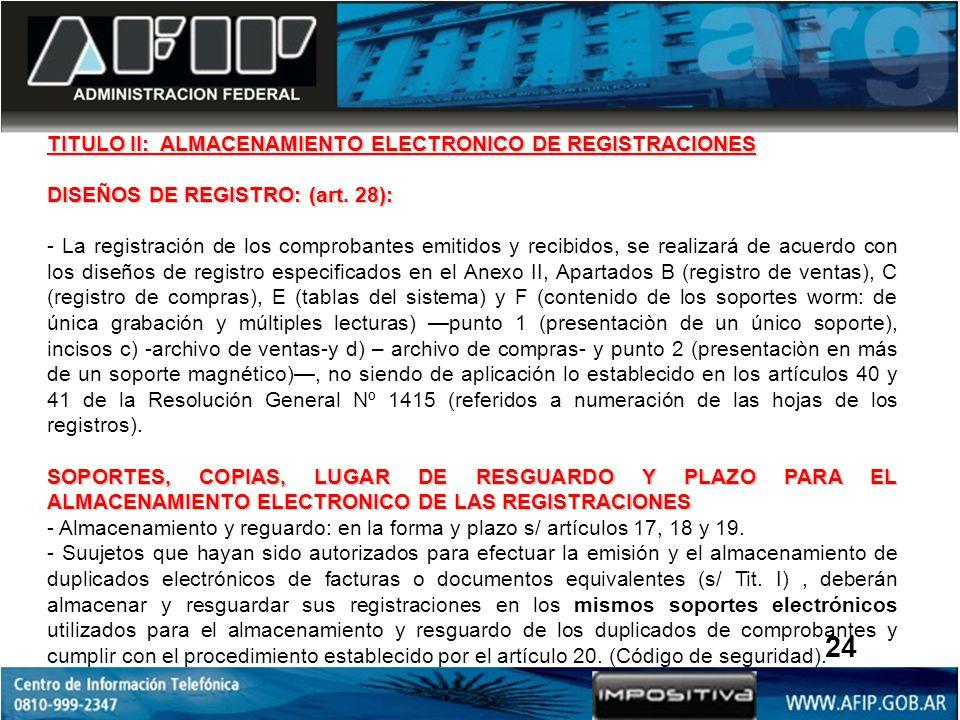 24 TITULO II: ALMACENAMIENTO ELECTRONICO DE REGISTRACIONES