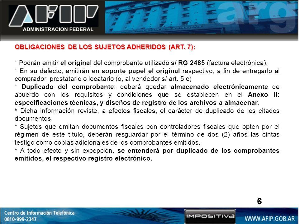 6 OBLIGACIONES DE LOS SUJETOS ADHERIDOS (ART. 7):