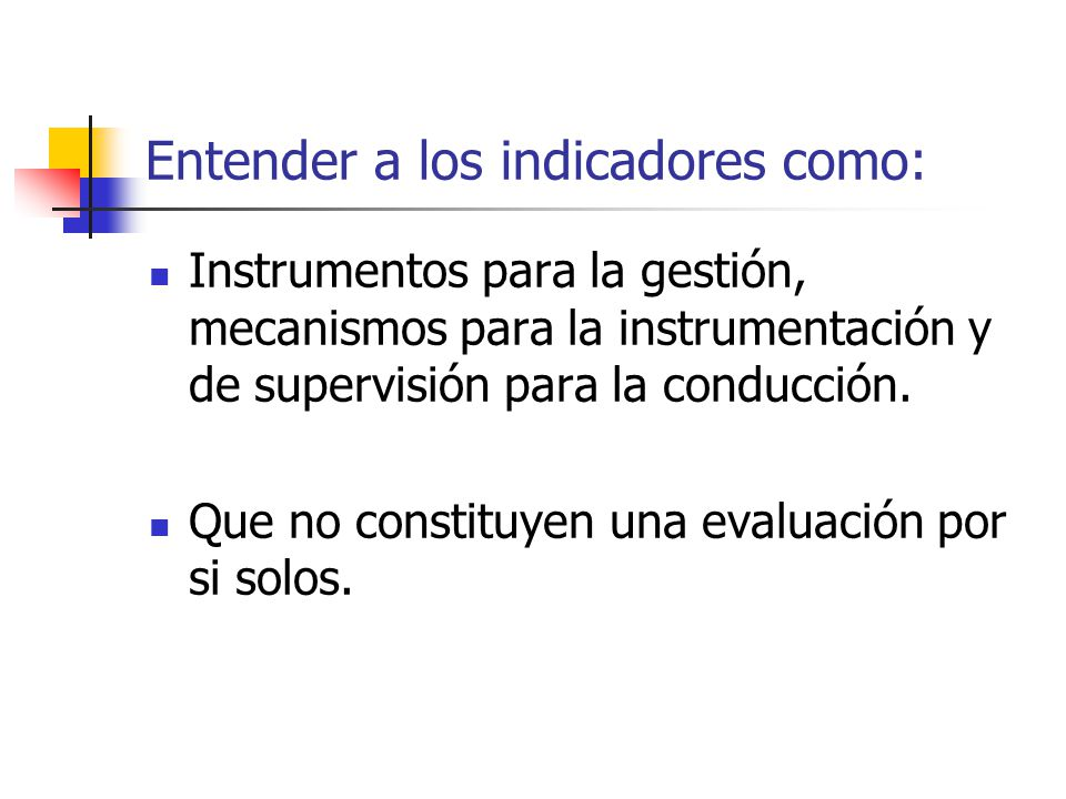 Entender a los indicadores como: