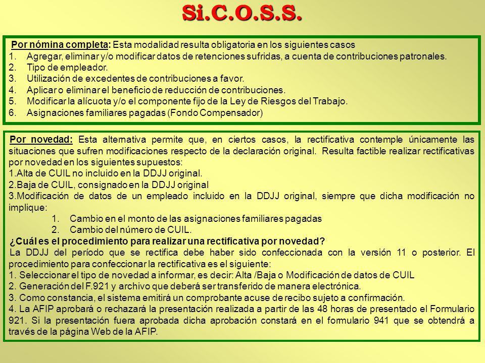 Si.C.O.S.S. Por nómina completa: Esta modalidad resulta obligatoria en los siguientes casos.