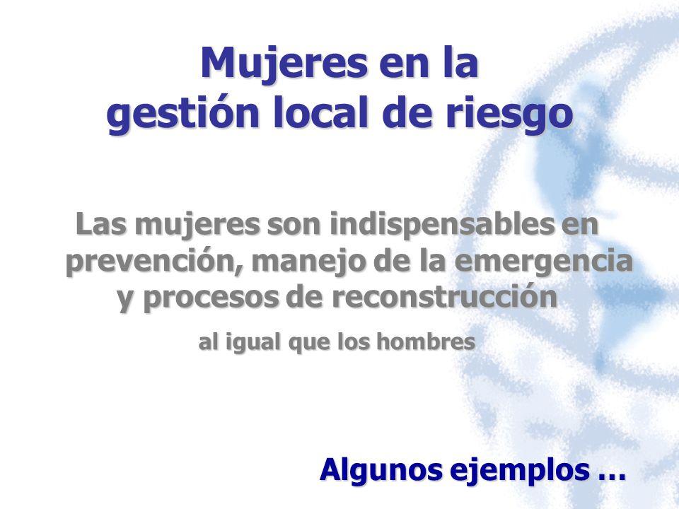 Mujeres en la gestión local de riesgo