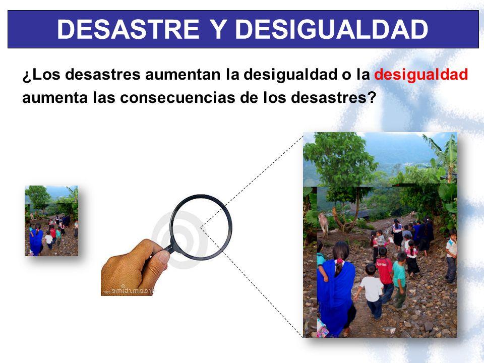 DESASTRE Y DESIGUALDAD