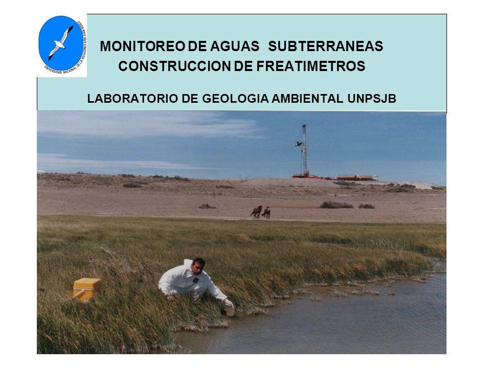 MONITOREO DE AGUAS SUBTERRANEAS CONSTRUCCION DE FREATIMETROS LABORATORIO DE GEOLOGIA AMBIENTAL UNPSJB
