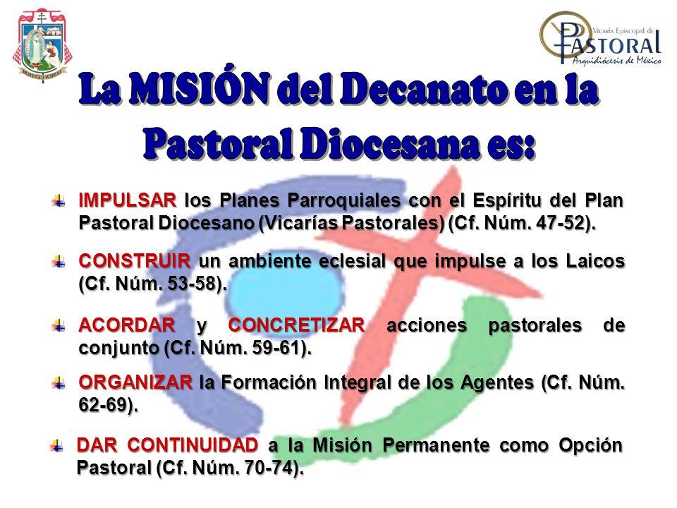 La MISIÓN del Decanato en la Pastoral Diocesana es: