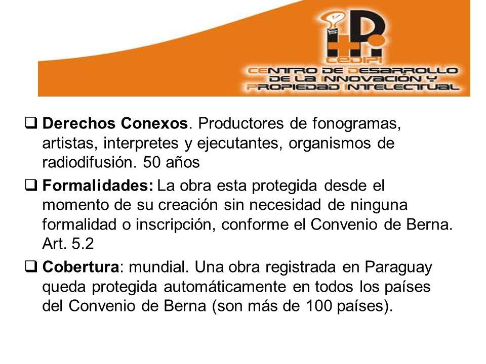 Derechos Conexos. Productores de fonogramas, artistas, interpretes y ejecutantes, organismos de radiodifusión. 50 años