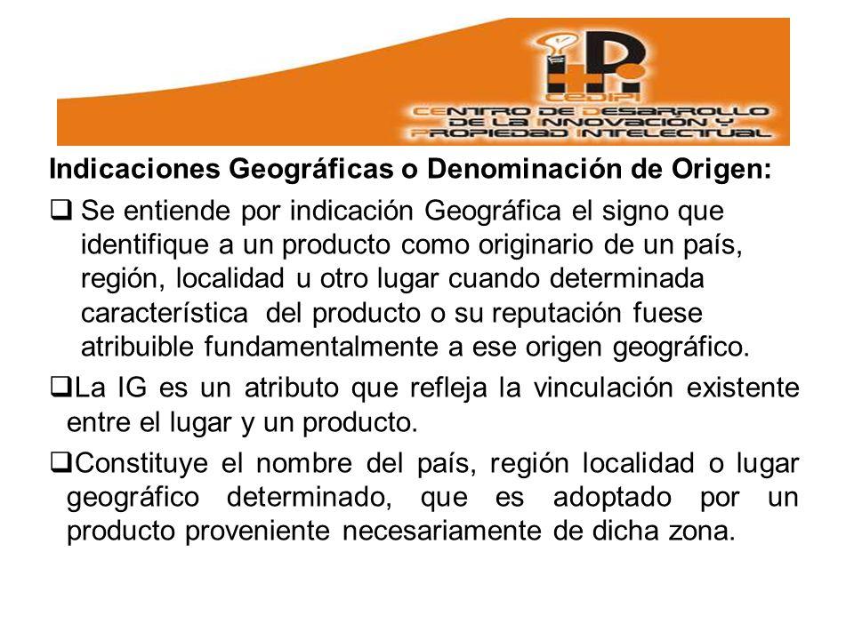 Indicaciones Geográficas o Denominación de Origen: