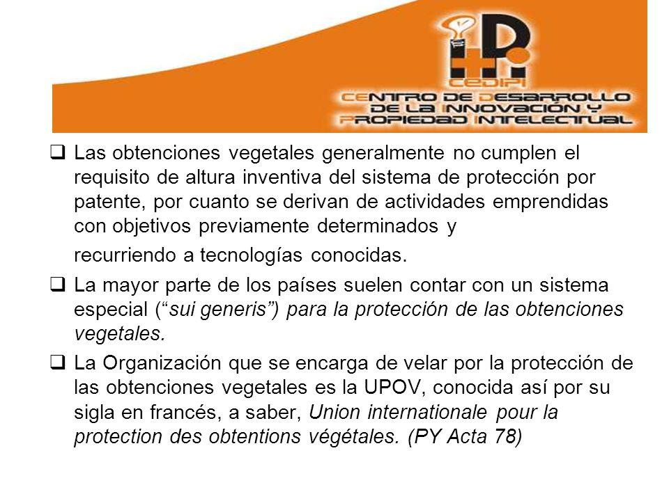 Las obtenciones vegetales generalmente no cumplen el requisito de altura inventiva del sistema de protección por patente, por cuanto se derivan de actividades emprendidas con objetivos previamente determinados y