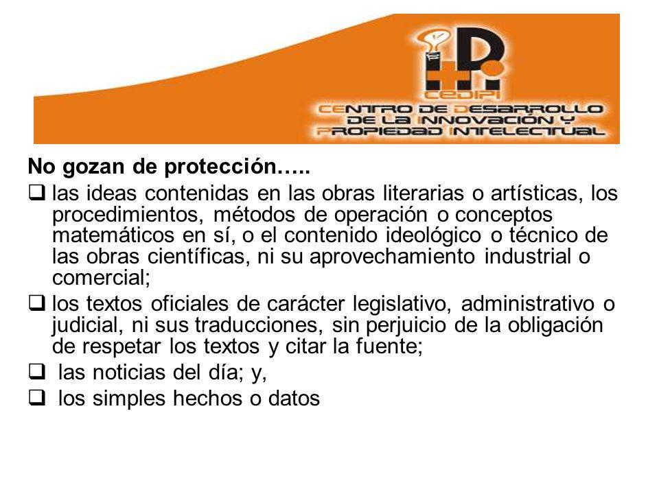 No gozan de protección…..
