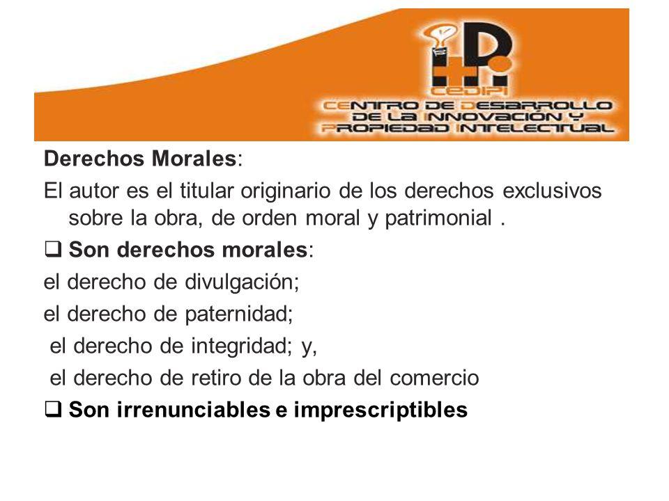 Derechos Morales: El autor es el titular originario de los derechos exclusivos sobre la obra, de orden moral y patrimonial .