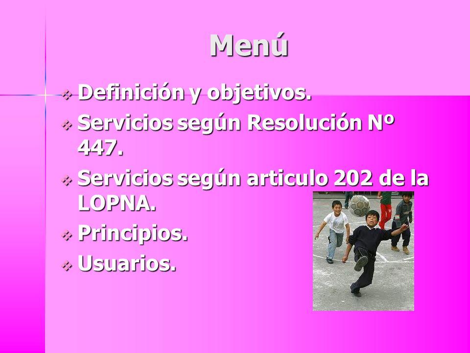 Menú Definición y objetivos. Servicios según Resolución Nº 447.