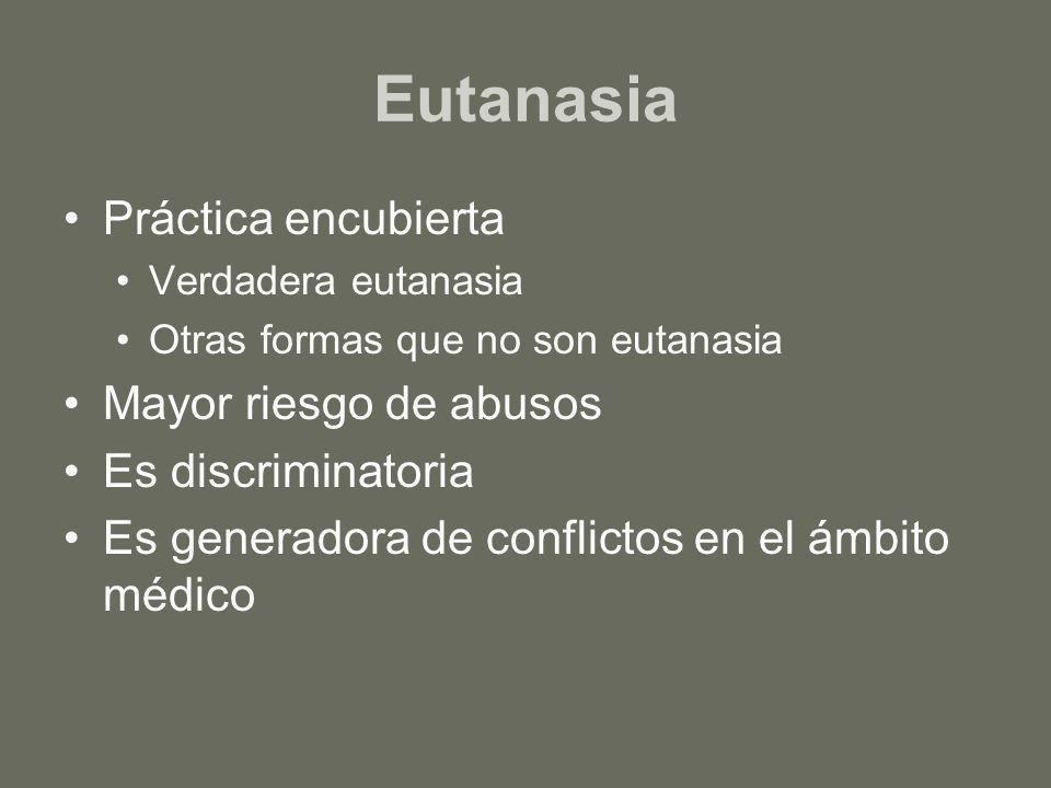 Eutanasia Práctica encubierta Mayor riesgo de abusos