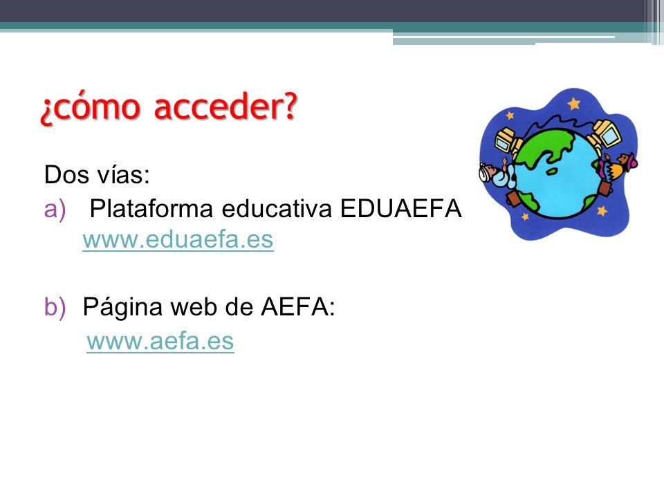 ¿cómo acceder Dos vías: Plataforma educativa EDUAEFA www.eduaefa.es
