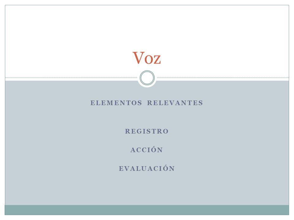 Elementos relevantes REGISTRO ACCIóN EVALUACIóN
