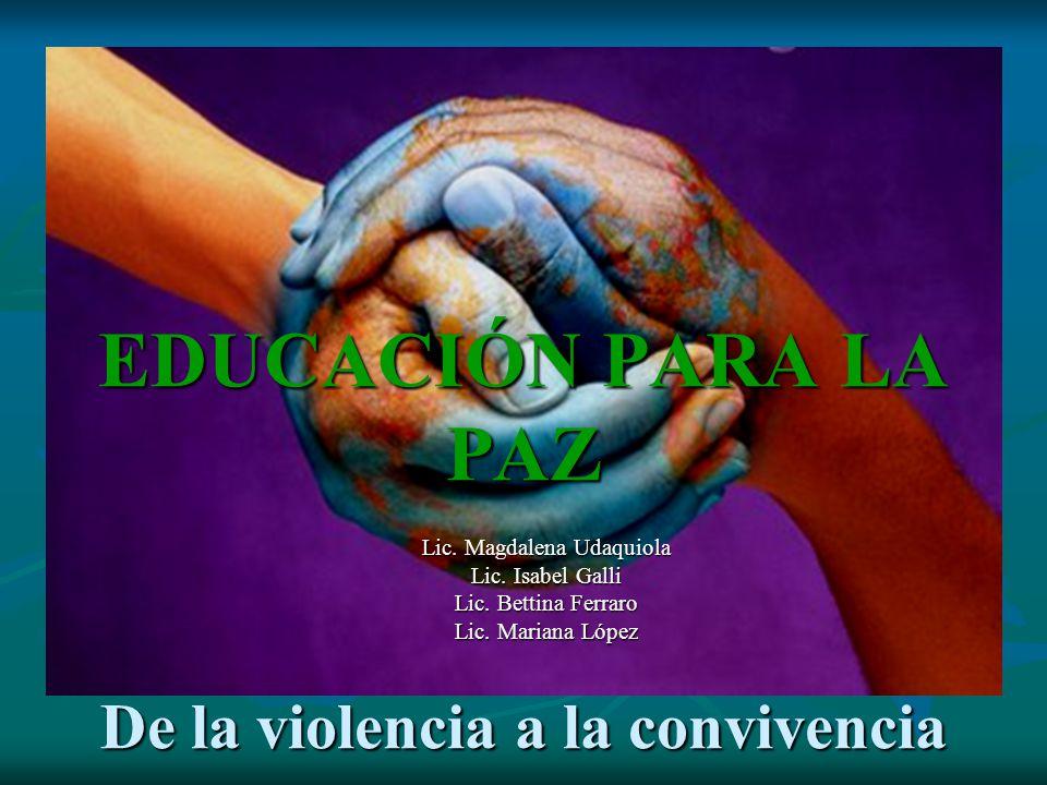 EDUCACIÓN PARA LA PAZ De la violencia a la convivencia