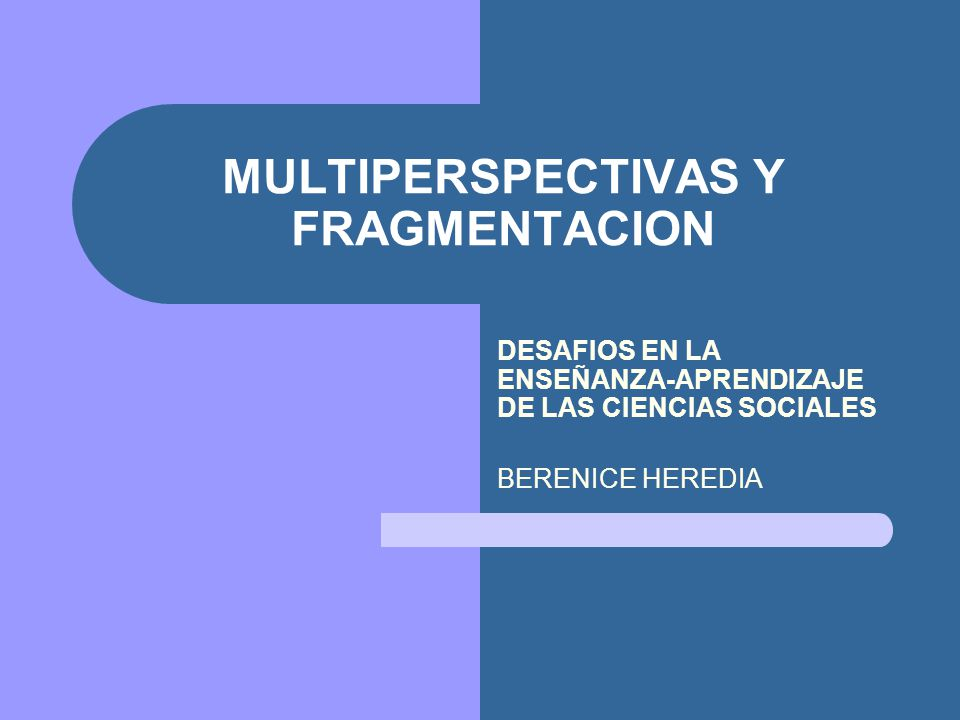 MULTIPERSPECTIVAS Y FRAGMENTACION