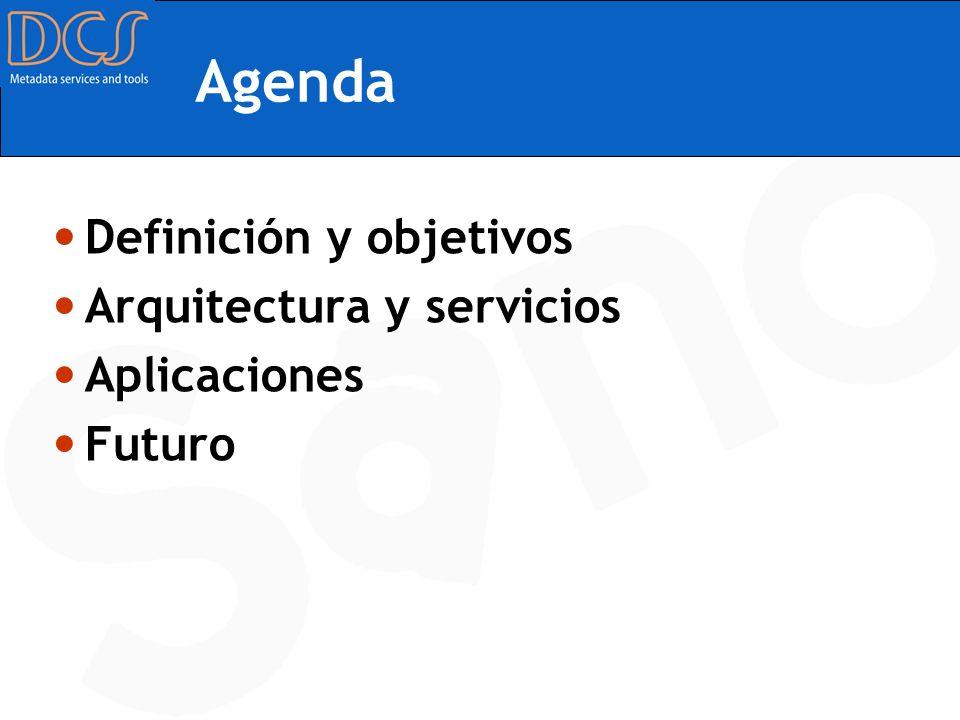 Agenda Definición y objetivos Arquitectura y servicios Aplicaciones