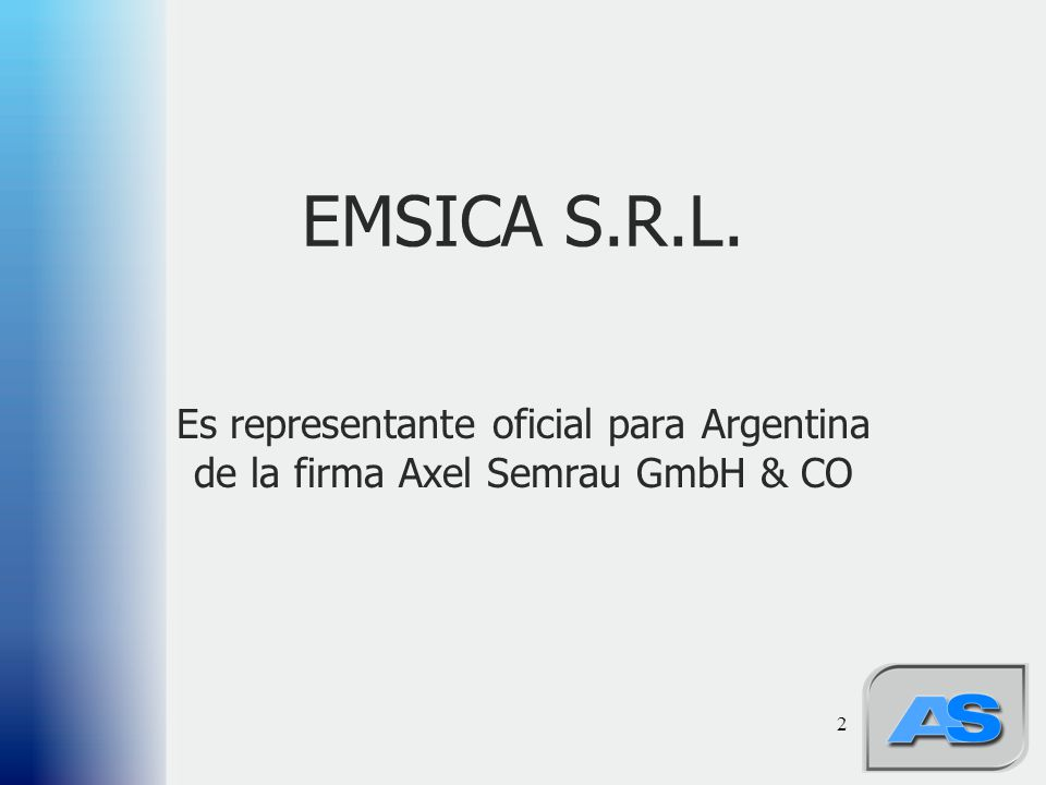 EMSICA S.R.L. Es representante oficial para Argentina de la firma Axel Semrau GmbH & CO