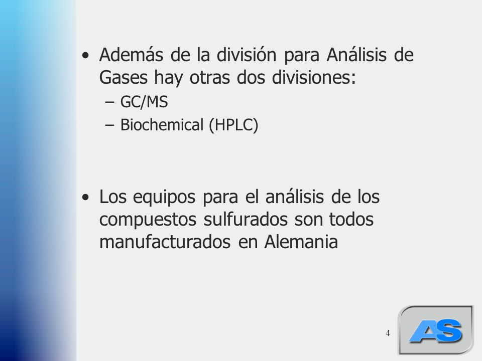 Además de la división para Análisis de Gases hay otras dos divisiones: