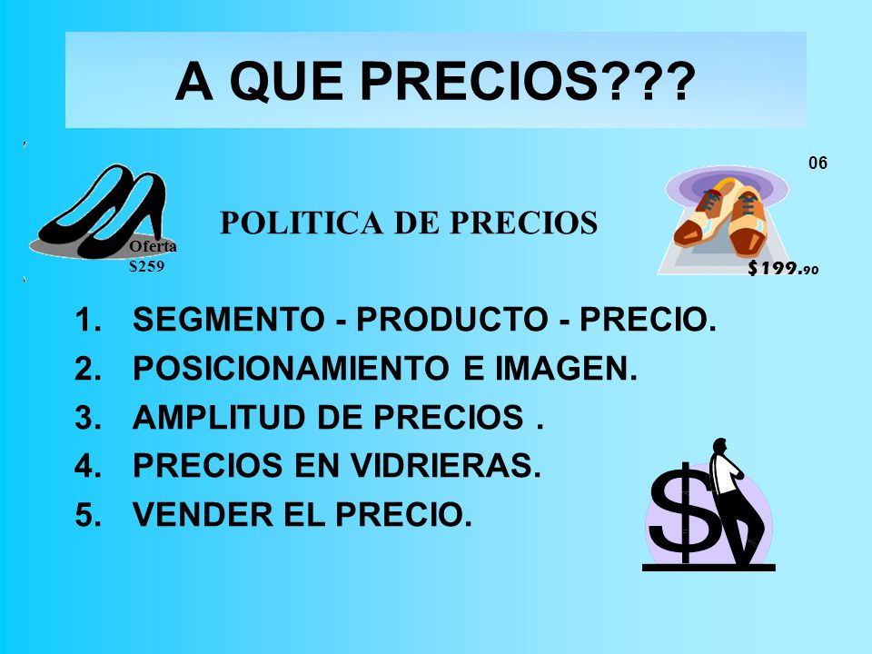 A QUE PRECIOS POLITICA DE PRECIOS SEGMENTO - PRODUCTO - PRECIO.