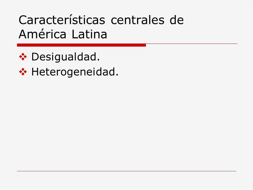 Características centrales de América Latina