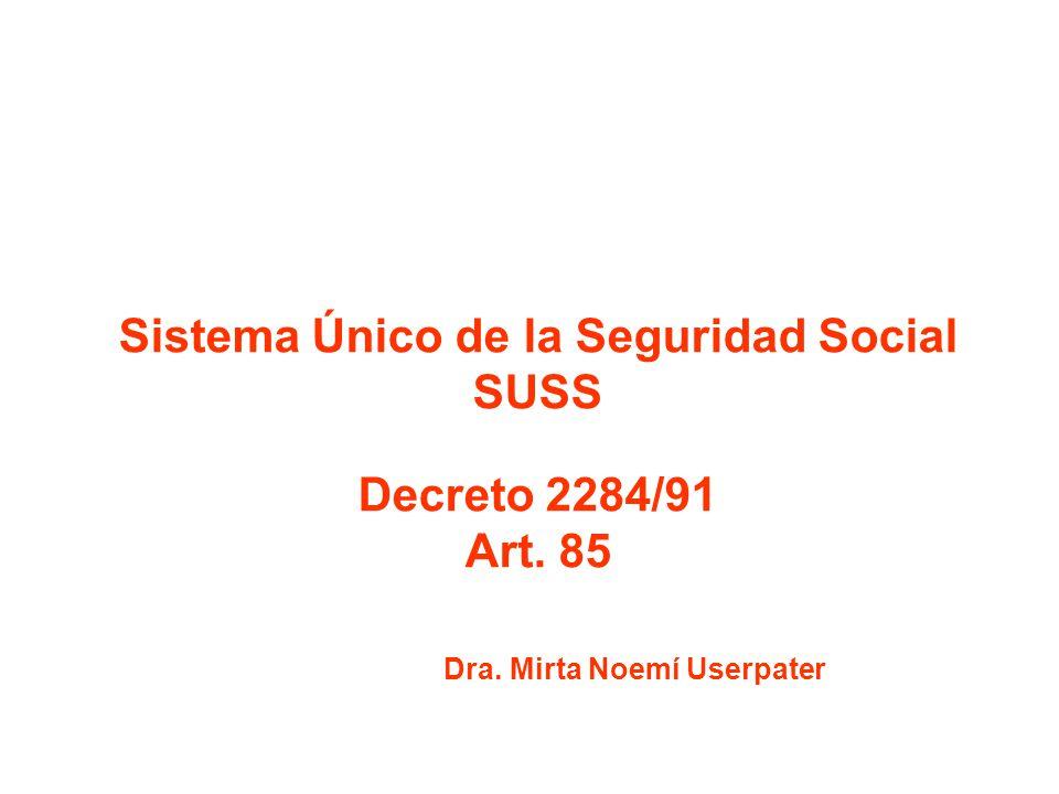 Sistema Único de la Seguridad Social Dra. Mirta Noemí Userpater