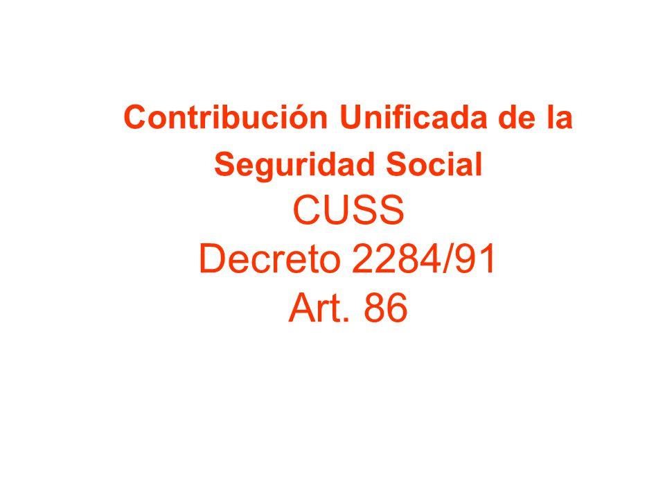 Contribución Unificada de la Seguridad Social CUSS Decreto 2284/91 Art