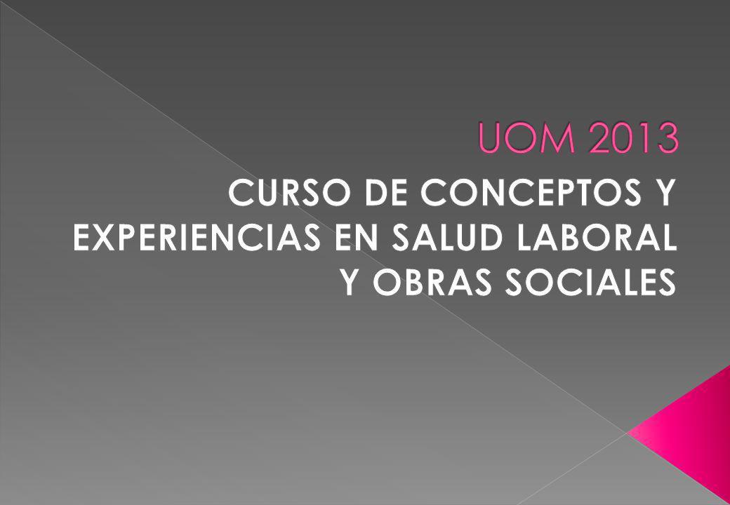 CURSO DE CONCEPTOS Y EXPERIENCIAS EN SALUD LABORAL Y OBRAS SOCIALES