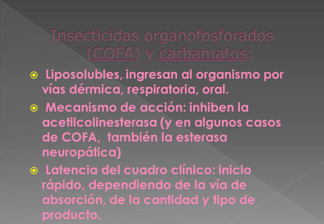 Insecticidas organofosforados (COFA) y carbamatos: