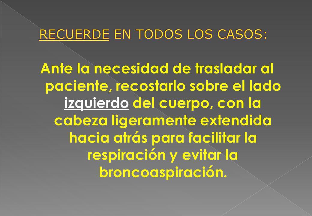 RECUERDE EN TODOS LOS CASOS: