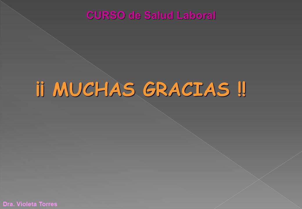 CURSO de Salud Laboral ¡¡ MUCHAS GRACIAS !! Dra. Violeta Torres