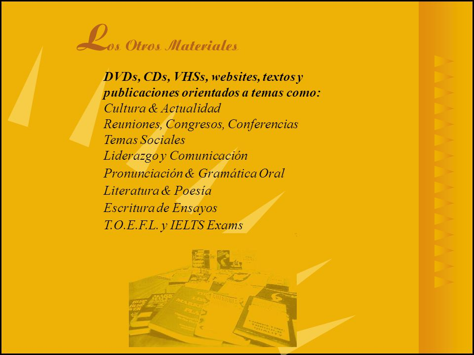 Los Otros Materiales DVDs, CDs, VHSs, websites, textos y publicaciones orientados a temas como: Cultura & Actualidad.